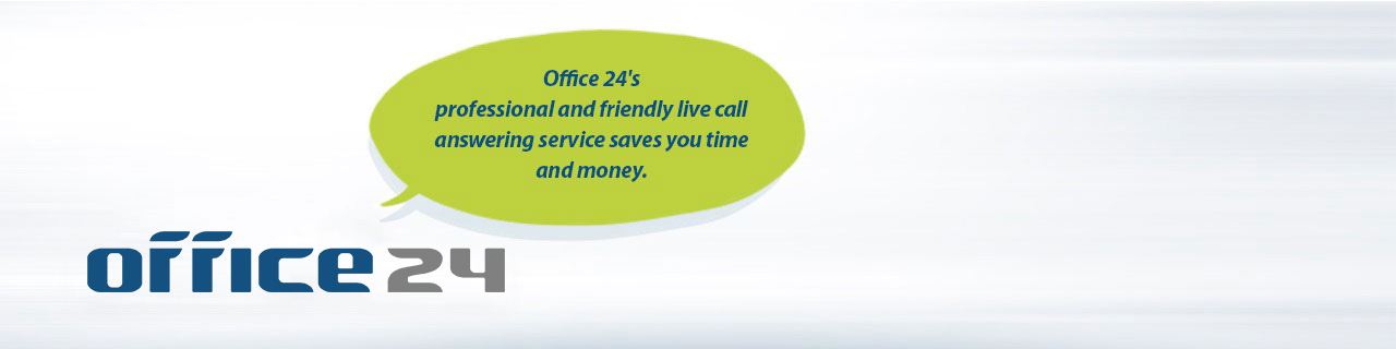 Office 24's professional and friendly live call answering service saves you time and money.